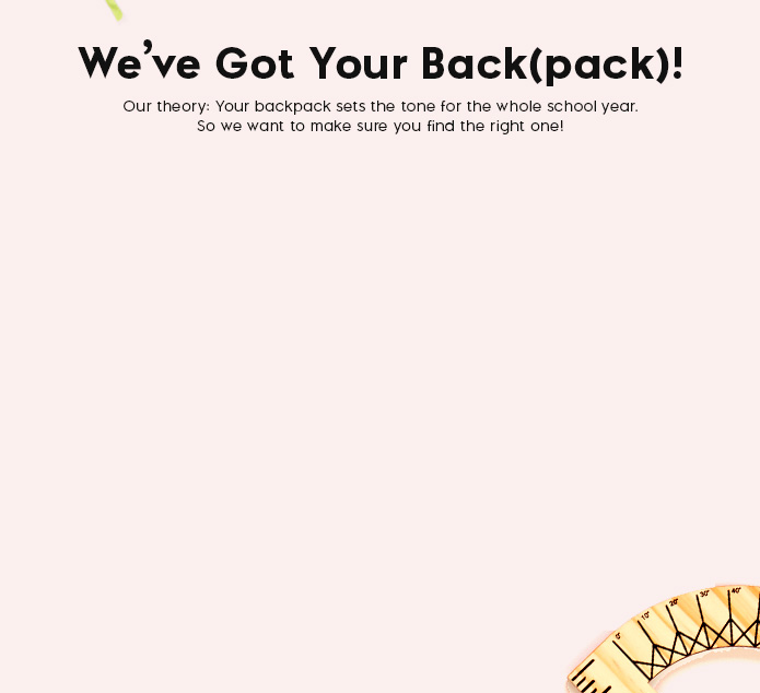 We've Got Your Backpack