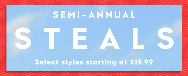 Semi annual steals starting at $19.99