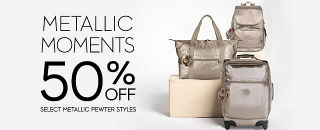 Metallic Moments 50% off select metalic style