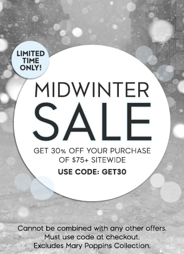 MIDWINTER SALE - GET 30% OFF $75+ SITE WIDE USE CODE: GET30