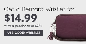 Get a Bernard Wristlet for $14.99 with a purchases of $75+; Use Code: WRISTLET
